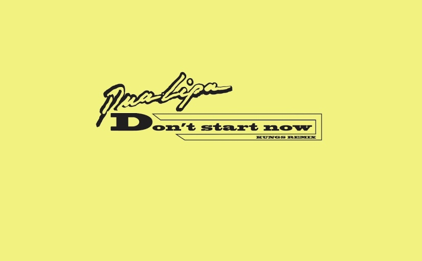 Don't Start Now – DuaLipa